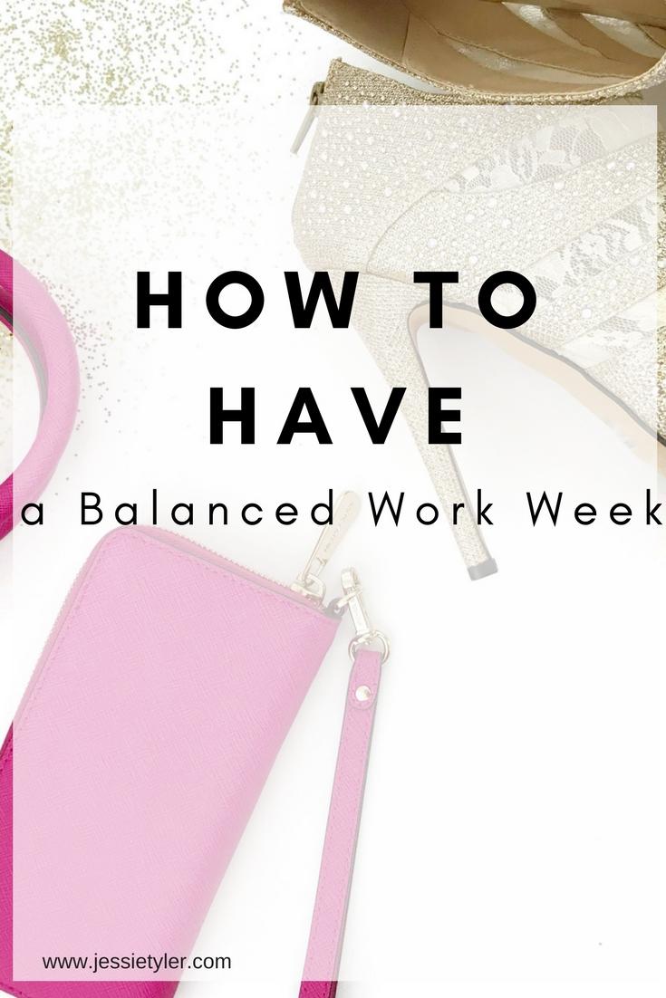 How to Have a Balanced Work Week.jpg