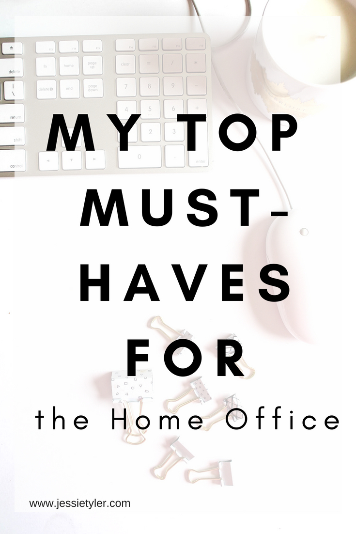 My Top Must-Haves for the Home Office