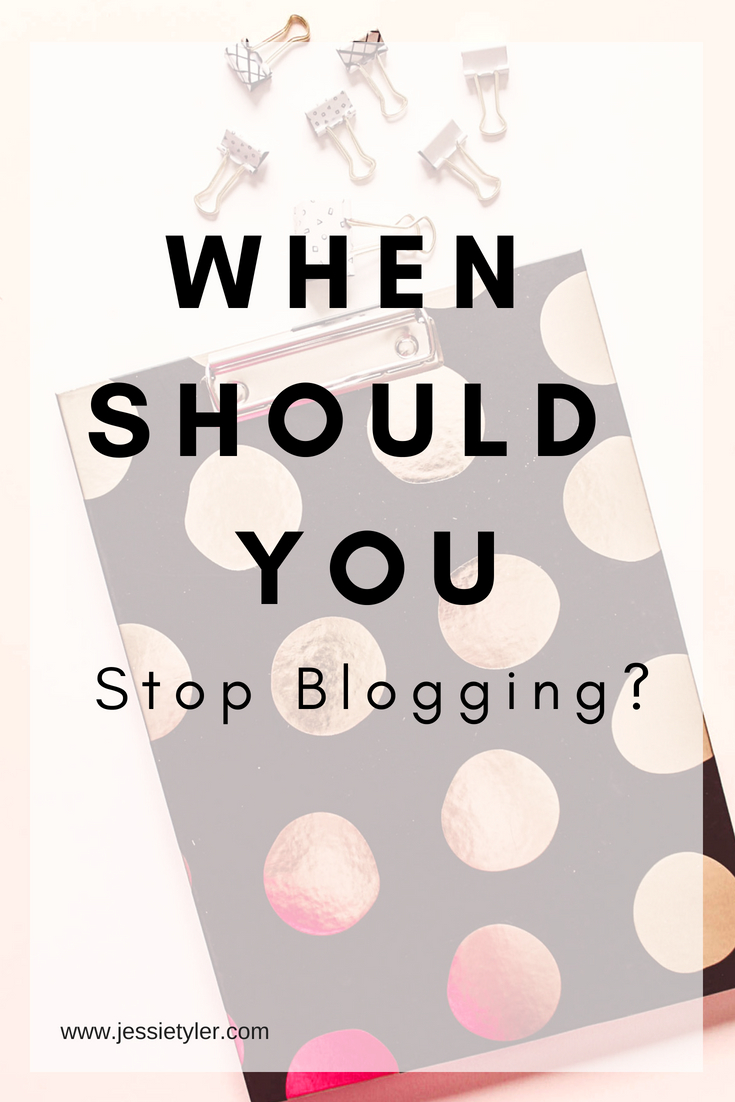 When Should You Stop Blogging
