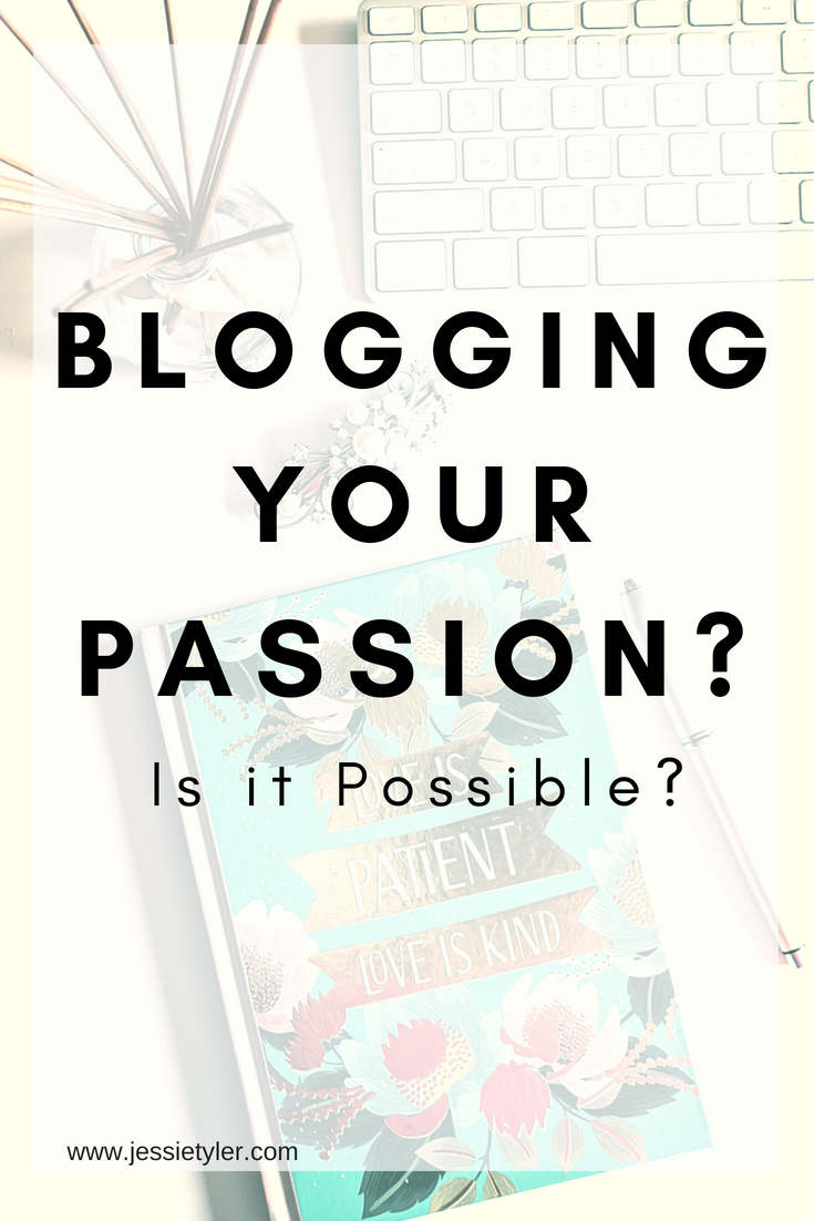 Blogging your passion is it possible