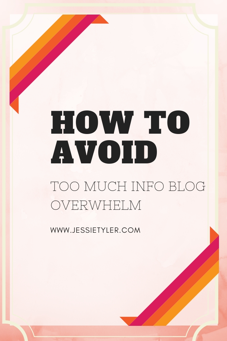 How to avoid too much info blog overwhelm.jpg