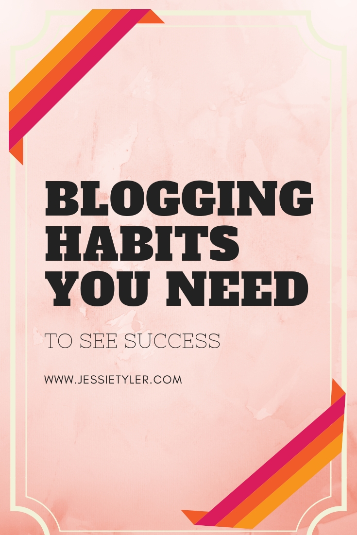Blogging Habits You Need to see success.jpg