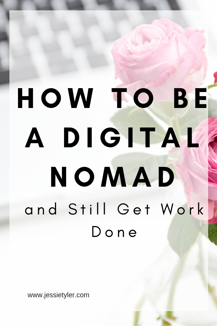 how to be a digital nomad and still get work done.jpg