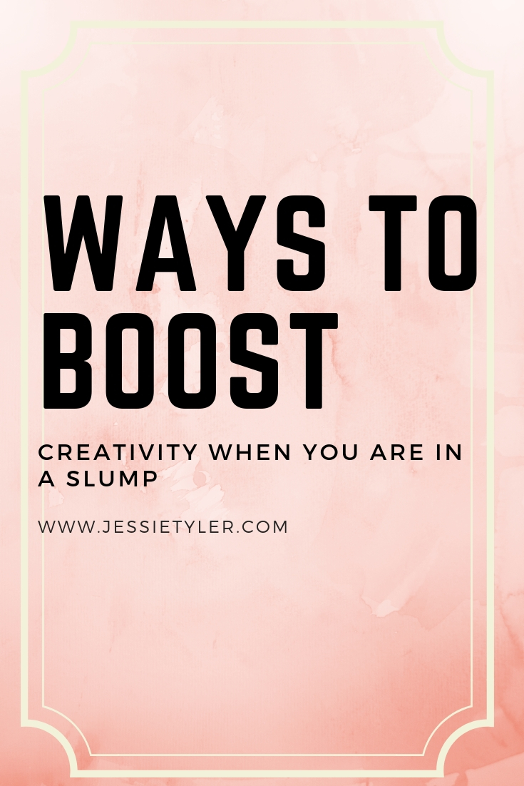 Ways to boost your creativity when you are in a slump.jpg