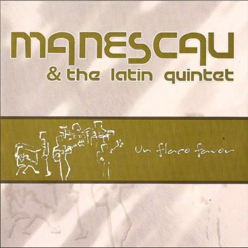 Un Flaco Favor - Miguel Manescau & the latin quintet