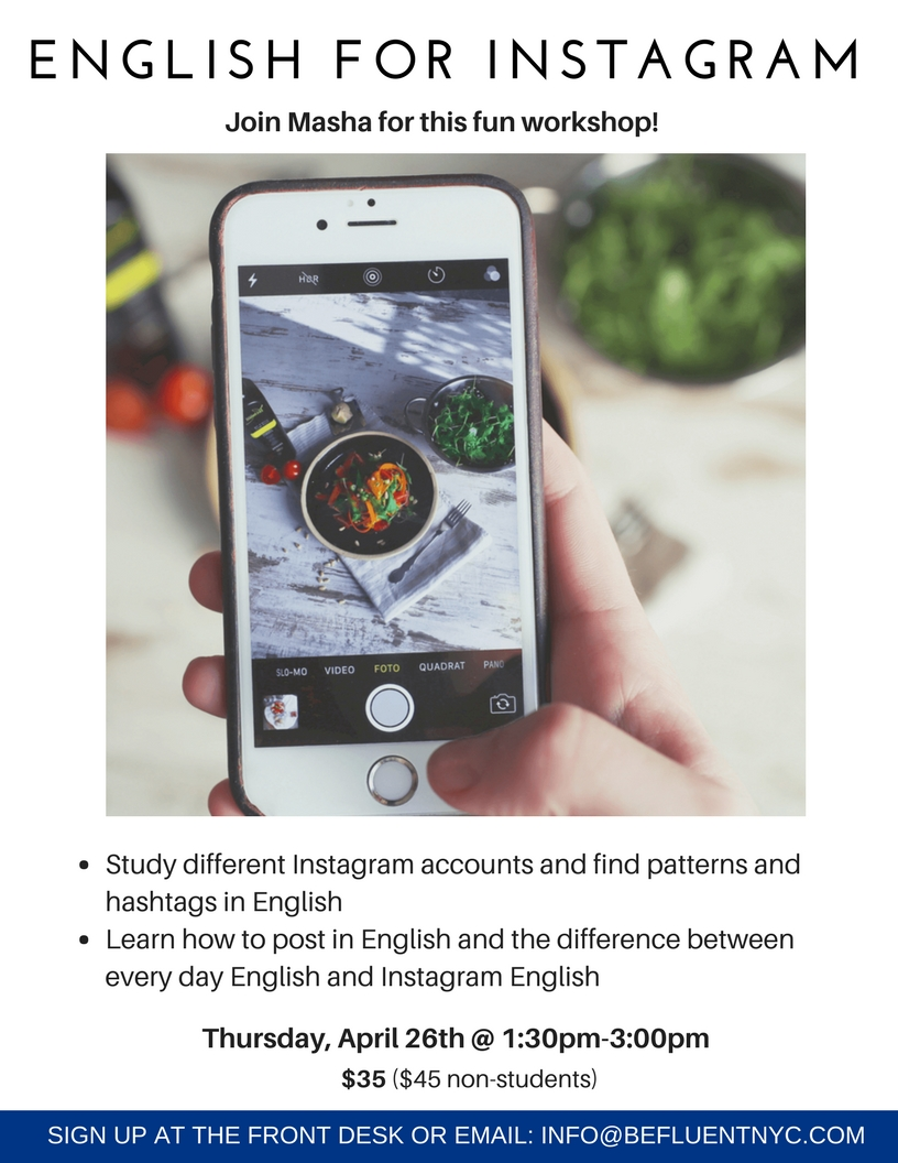 ENGLISH FOR INSTAGRAM - Thursday, April 26th1:00pm-3:00pm$35 (non-students $45)