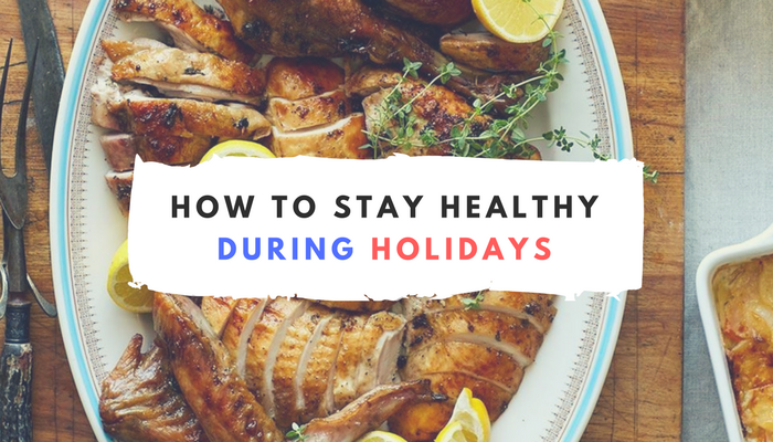 How To Stay Healthy During Holidays.png