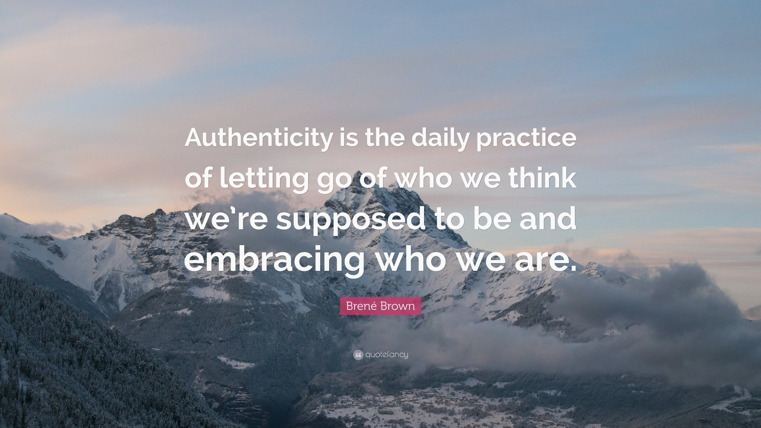155418-Bren-Brown-Quote-Authenticity-is-the-daily-practice-of-letting-go.jpg