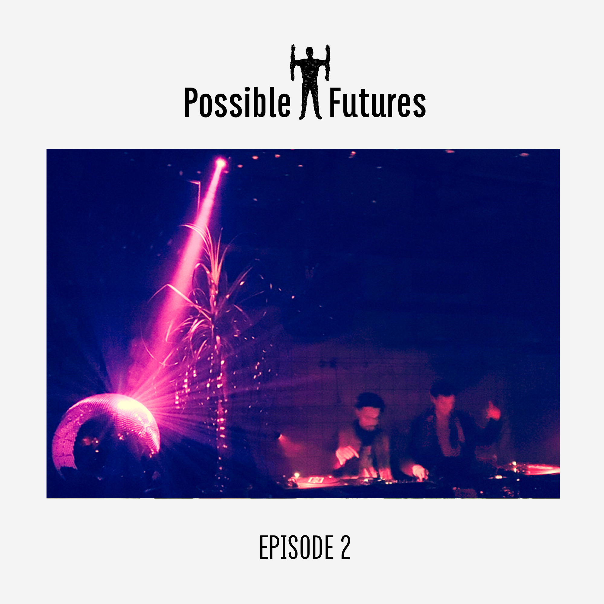 possiblefuturesradio_episode2.png