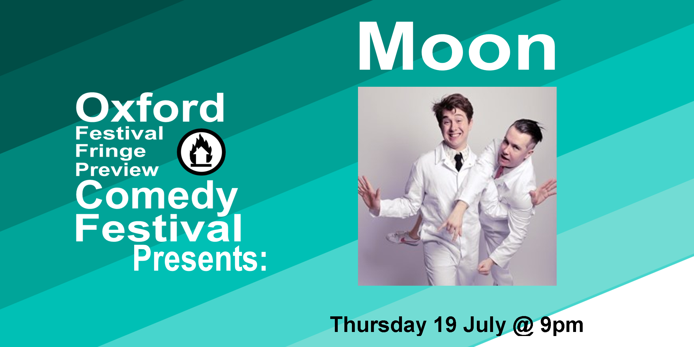 Moon is a comedy double-act by Jack Chisnall and Joshua Dolphin, two proud sons of England's provincial backwaters. They'll be hawking up their brand of dark, unexpected, and immersive sketches at this year's Edinburgh Fringe for the first time. Armed with some nifty soundtrack trickery and plenty of acting chops, they've weaved together this eye-catching debut hour. Leicester Square Sketch-Off finalists 2018. Writers for BBC Radio 4's The Now Show. 'Excellent writing… ridiculous and amusing' ( Chortle.co.uk ). 'I could only dream of writing and performing something of this quality' **** ( BroadwayBaby.com ).  Doors at 8:50/Show at 9pm  60 minutes    Get Your Tickets Here!