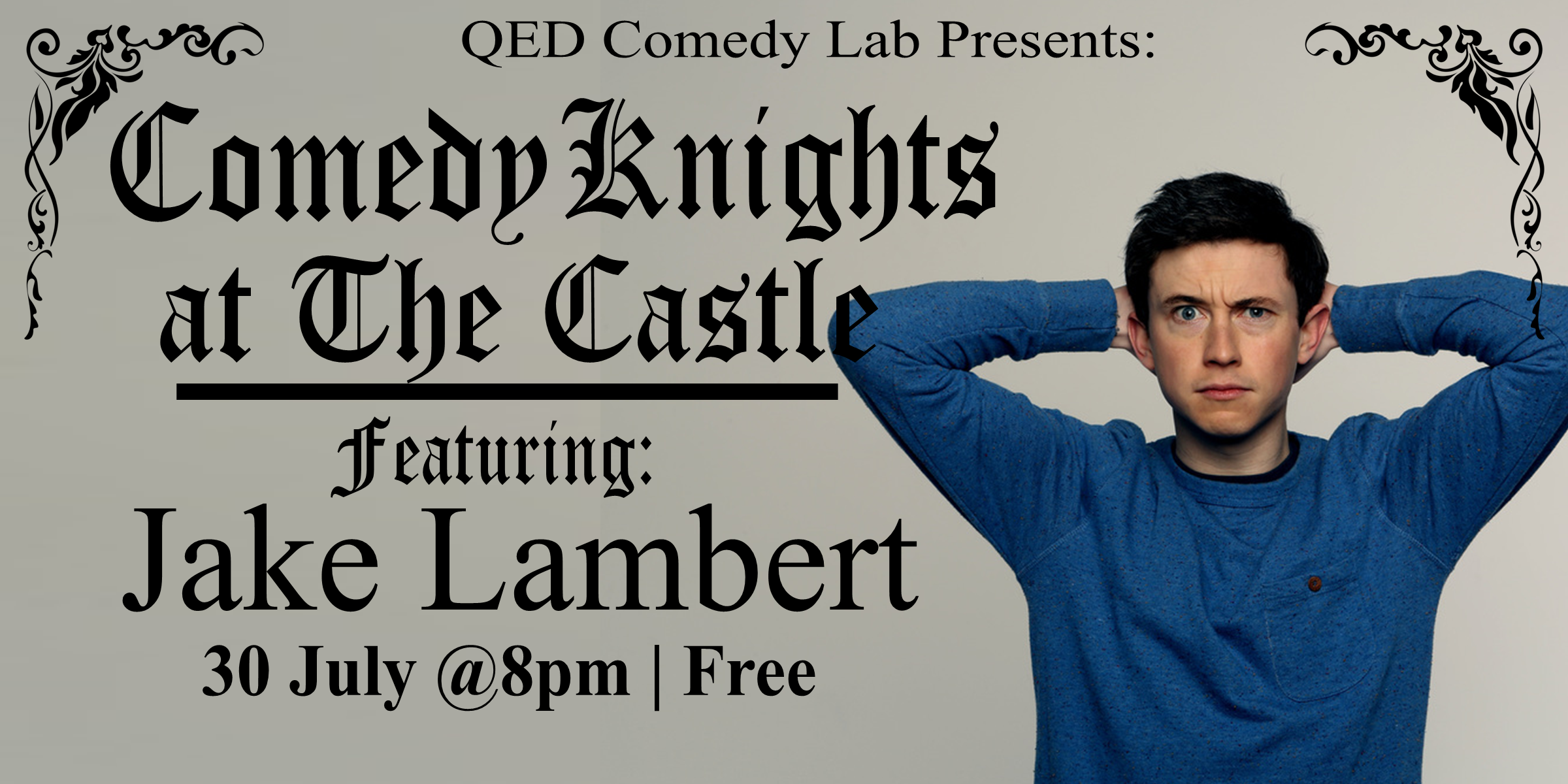 On a quest for the funniest evening in Oxford? Here it is! Join us at the newly renovated Castle Tavern for Comedy Knights, a monthly stand-up showcase that features some of the finest local and national comedians around - but instead of the high comedy club price tag, it's absolutely free.  This month we have a special guest headliner:  Jake Lambert   Also featuring  Kirsten Brown ,  Philip Cooper , and  Rosie McMahon  Hosted by  Matthew Chadourne .  Doors at 7:30/Show at 8:00pm Free!
