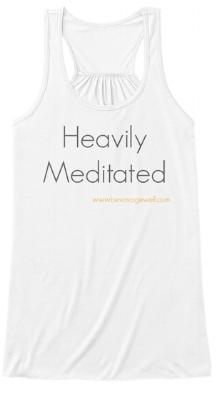 """""""Heavily Meditated"""""""