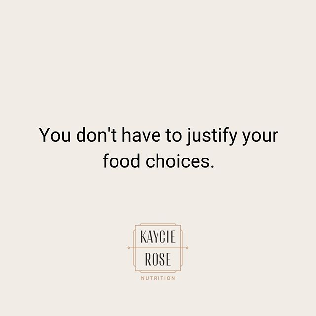 """If I had a dollar for every time I witnessed people justifying their food choices…  You know where I was going with that, right?⠀⠀⠀⠀⠀ I'm talking about those times when you might say or hear something like: """"I am getting the chocolate cake because I've exercised everyday and had a salad for lunch.""""⠀⠀⠀⠀⠀⠀⠀⠀⠀ ⠀⠀⠀⠀⠀⠀⠀⠀⠀ Justifying *what* and *why* you're eating something is a subtle product of diet mentality. It stems from thinking certain foods are """"good"""" (""""healthier"""") or """"bad"""" (""""unhealthier""""). You might be thinking in your head: ⠀⠀⠀⠀⠀⠀⠀⠀⠀ ⠀⠀⠀⠀⠀⠀⠀⠀⠀ """"Well yeah, Kaycie, some foods are healthier and therefore better for you!""""⠀⠀⠀⠀⠀⠀⠀⠀⠀ ⠀⠀⠀⠀⠀⠀⠀⠀⠀ I don't agree with that sentiment because it eliminates the nuance of nourishment and is rooted in shame. ⠀⠀⠀⠀⠀⠀⠀⠀⠀ ⠀⠀⠀⠀⠀⠀⠀⠀⠀ Different foods provide different nutrients that serve different purposes at different times. That doesn't mean that one is inherently better or worse than the other. Your body benefits from a variety of foods in a variety of situations, which is where the nuance comes into play. ⠀⠀⠀⠀⠀⠀⠀⠀⠀ ⠀⠀⠀⠀⠀⠀⠀⠀⠀ Thinking of food as """"good"""" or """"bad"""" leads to feelings of """"success"""" and """"failure"""" when eating. It automatically ties your eating to your sense of accomplishment and self-worth. So, when you eat a """"bad"""" food the result is feelings of shame, guilt, and failure. ⠀⠀⠀⠀⠀⠀⠀⠀⠀ ⠀⠀⠀⠀⠀⠀⠀⠀⠀ Justifying the food you eat is a tool used to prove you're eating """"right"""". If you find yourself using this tool that is okay. You aren't """"bad"""" for doing it. It actually might be keeping you from those unpleasant shameful feelings if you're someone who often thinks of foods as """"good"""" or """"bad"""". But, if you want to, maybe consider exploring where the need to justify stems from.⠀⠀⠀⠀⠀⠀⠀⠀⠀ ⠀⠀⠀⠀⠀⠀⠀⠀⠀ I want you to know that you don't HAVE to justify your food choices. ⠀⠀⠀⠀⠀⠀⠀⠀⠀ ⠀⠀⠀⠀⠀⠀⠀⠀⠀ I can promise you that there is nothing inherently wrong with your food choices, or you for making those choices, in the first place."""