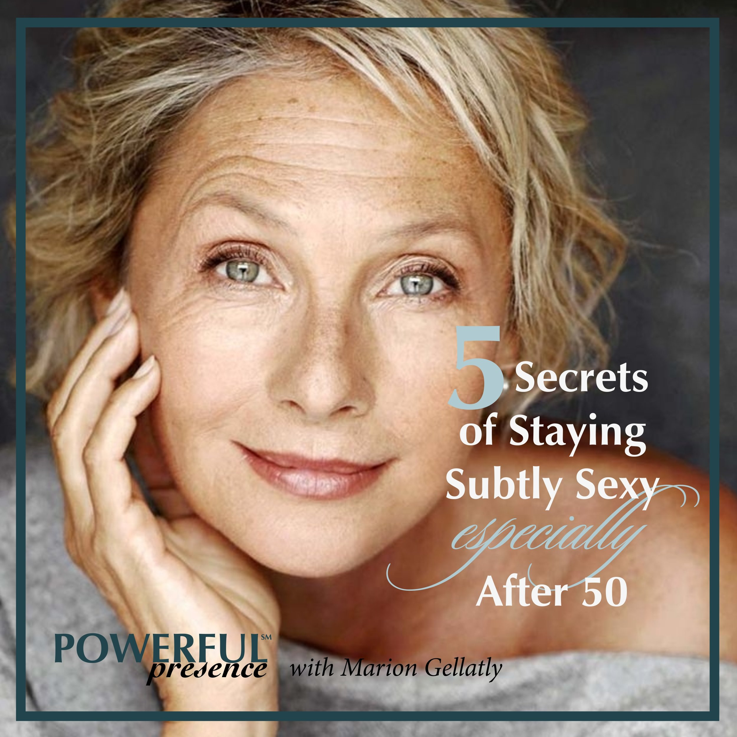 WANT TO STAY SUBTLY SEXY? - Download 5 Secrets of Staying Subtly Sexy…especially after 50, for Marion's tips on ways to dress sexy, alluring, and attractive as a mature woman.