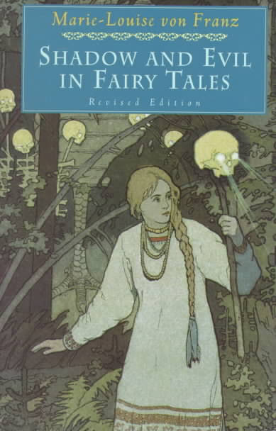 Shadow and Evil in Fairy Tales  by Marie Von Franz