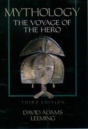 Mythology--The Voyage of the Hero  by David Leeming
