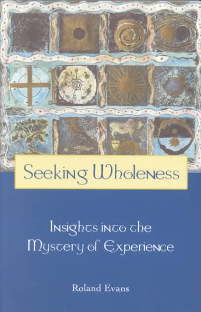 Seeking Wholeness  by Roland Evans