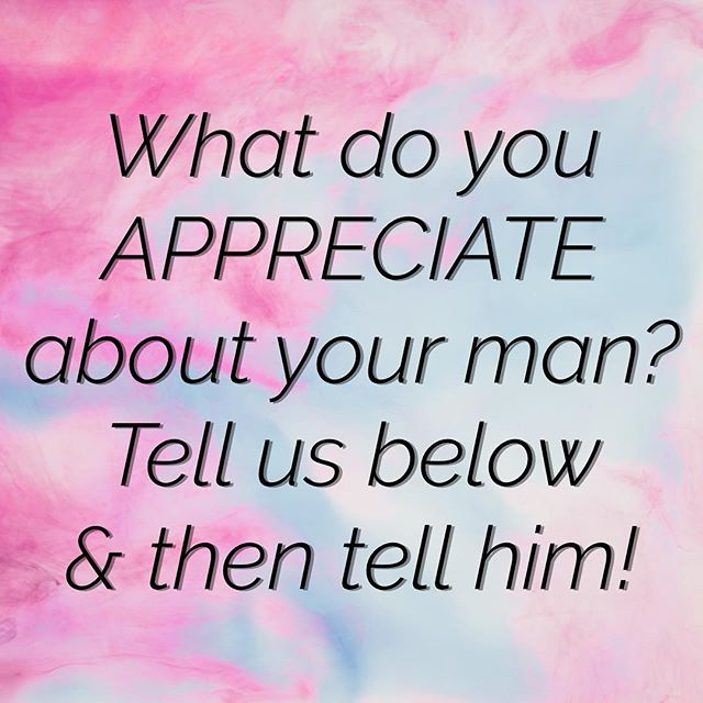 What do you appreciate about your #boyfriend, #fiancé, or #husband? If you're single, what do you appreciate about your guy friends, brother, dad?  Good men are there if you look for them. 🙌🏼💗🙌🏼 Start training your subconscious to look for things to #appreciate, and if you're in a #relationship, make it a point to tell that person.  Appreciation acknowledges and encourages their effort and loving actions.  Tell me below- what and who do you appreciate? 😘  #fetch