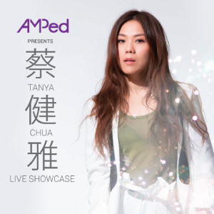 AMPed presents Tanya Chua Live Showcase