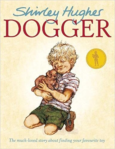 Dogger - Shirley Hughes's classic about Dave and what happens when he loses his favourite toy. Our best bit is his brilliant big sister Bella, who saves the day (and wins all the races).Dogger paperback £4.54 Amazon
