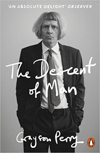 The Descent of Man - This book takes another look at what being a man really means, and how arbitrary all the rules and code we live by are. Grayson Perry's charming voice, alongside his witty illustrations, make this a very readable and short book. There're lots of sharp observations and radical suggestions, as well as quite a few that seem blindingly obvious once they're pointed out. Down with 'default man'!The Descent of Man paperback  £6.49  Amazon