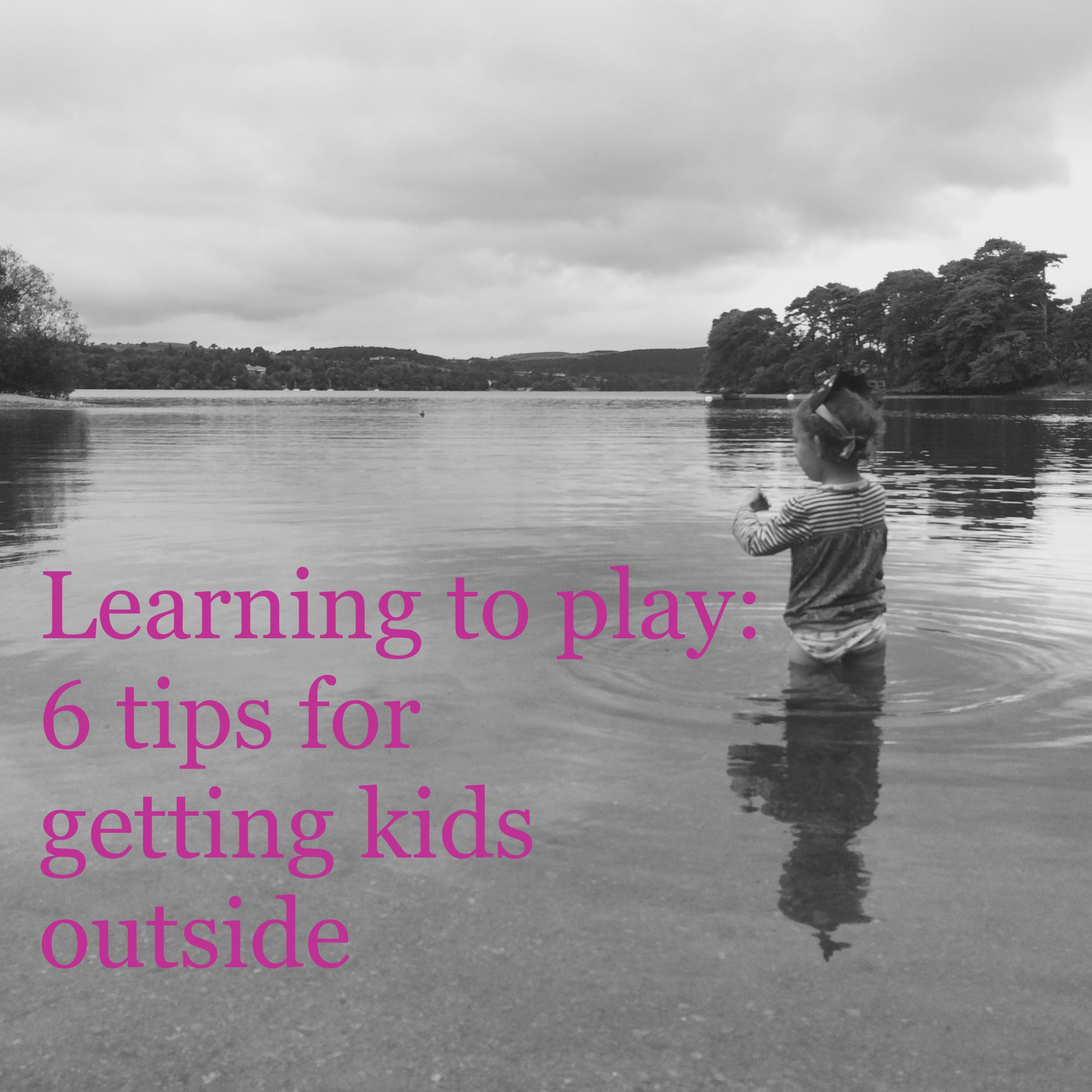 How to get kids (and ourselves) outside