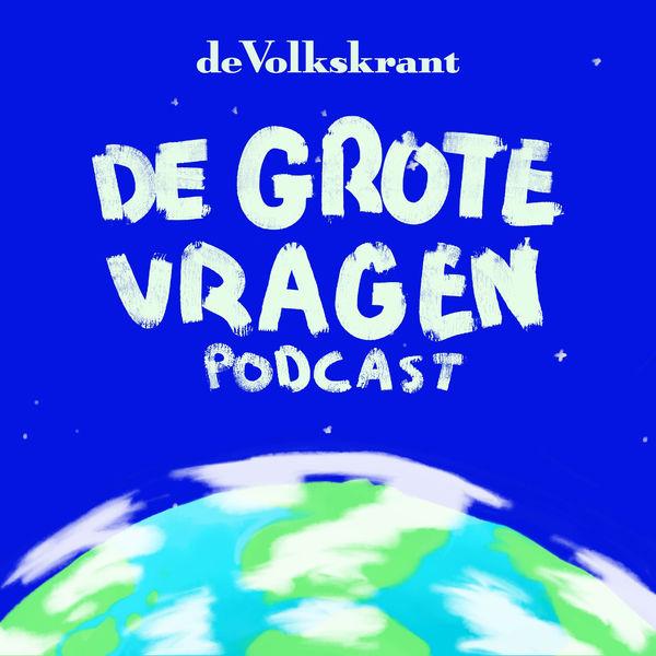 13. De Grote Vragen Podcast - De Volkskrant