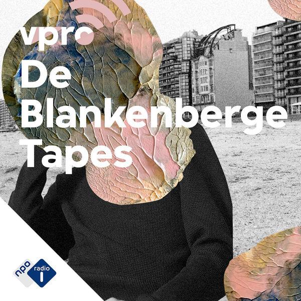 5. De Blankeberge Tapes - VPRO