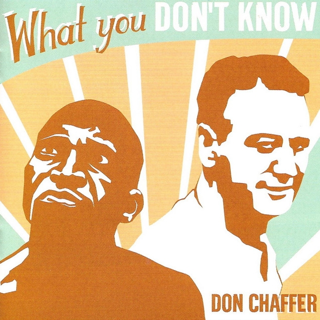 What You Don't Know - Don Chaffer
