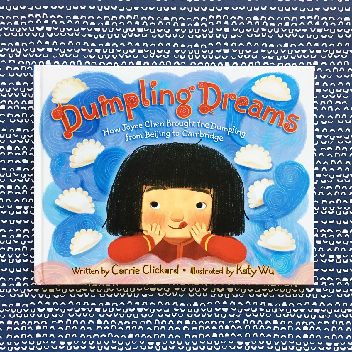 Dumpling Dreams: How Joyce Chen Brought the Dumpling from Beijing to Cambridge | Books For Diversity