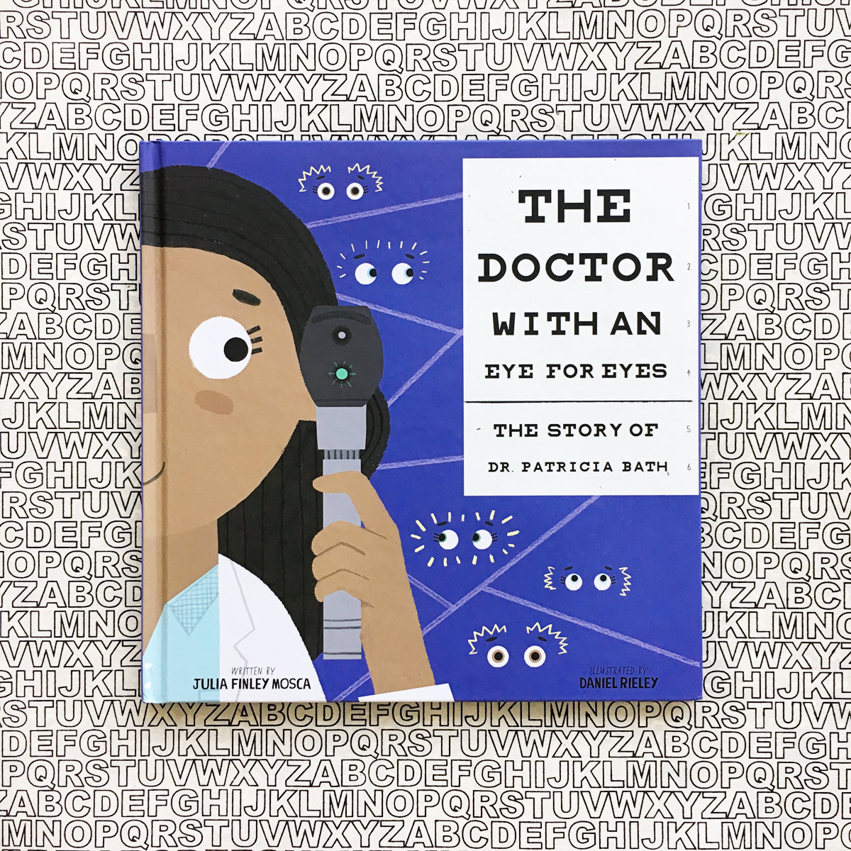 The Doctor With an Eye for Eyes: The Story of Dr. Patricia Bath | Books For Diversity