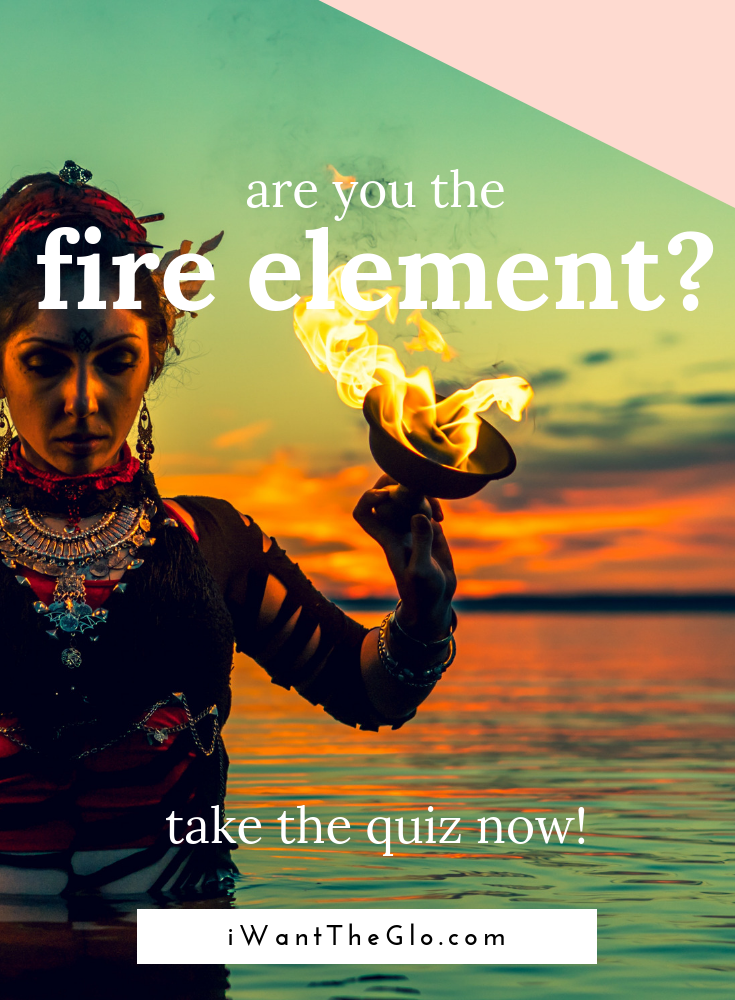 Summer is Fire season so we will kick off our deep-dive into the Five Element types with Fire! Let's learn more about those people who are governed by the Fire element (not sure which element governs you? Check out   THIS   post)  When someone is governed by Fire, they are strongly influenced by joy, strength, and wisdom…