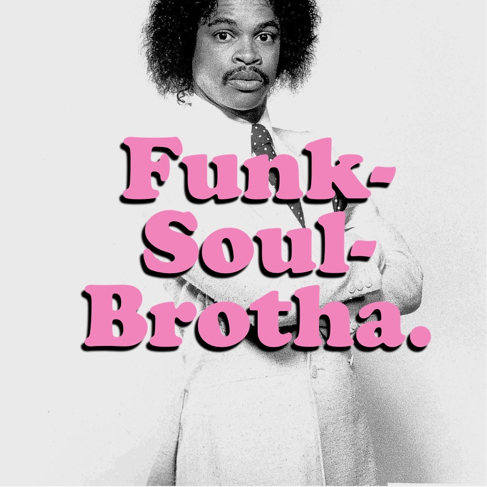 Funk Soul Brotha IG Art.jpg