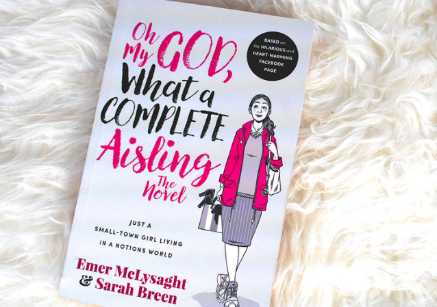 Oh My God, What a Complete Aisling: The Novel