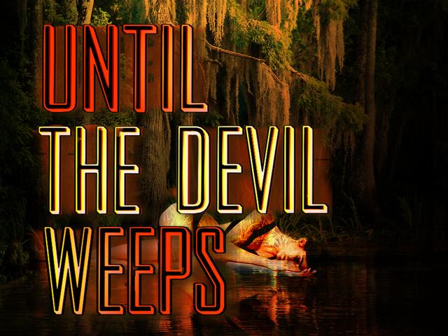 UTDW Promo 5 Until the devil weeps.png