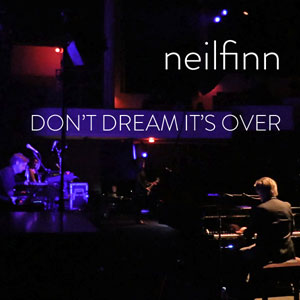 Dont-Dream-Its-Over-Neil-Finn-300.jpg