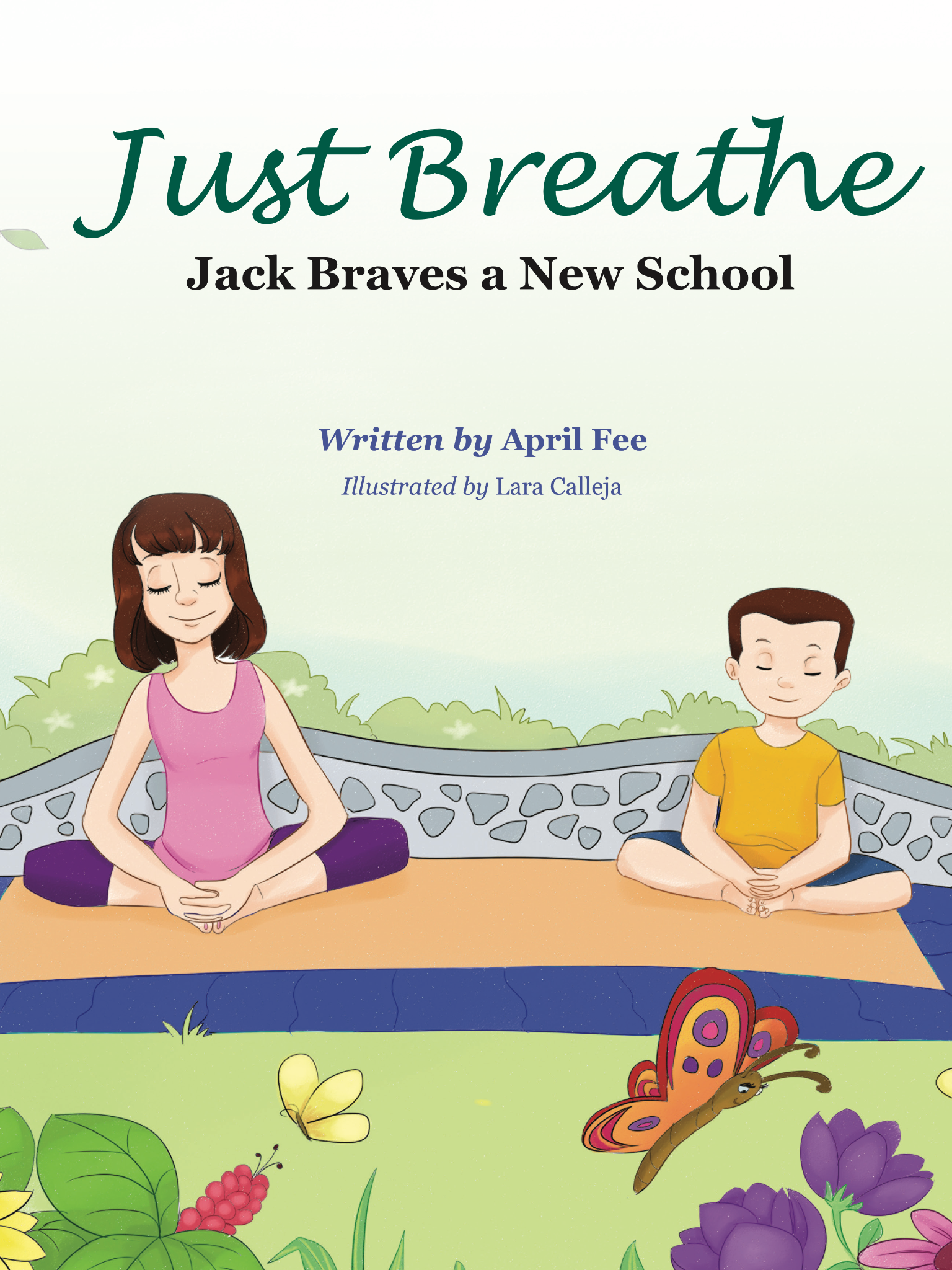 Just Breathe: Jack Braves a New School - Anxious about transitioning to a new school, Jack finds confidence and inner peace through the power of yoga. Written by April Fee, a registered yoga teacher, Just Breathe also includes a series of poses you can do to relax and lower anxiety.