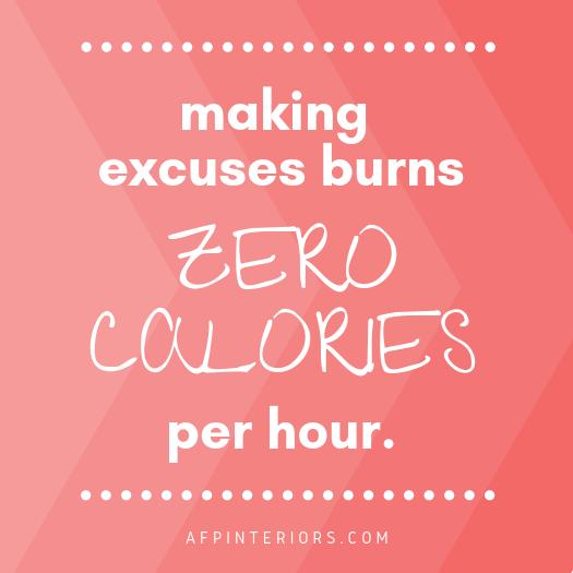 Making excuses burns zero calories per hour.png