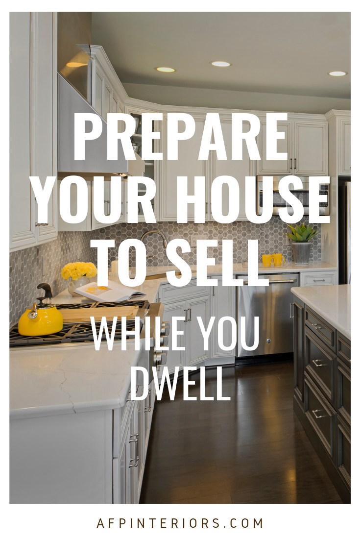 Prepare Your House to Sell While You Dwell.png
