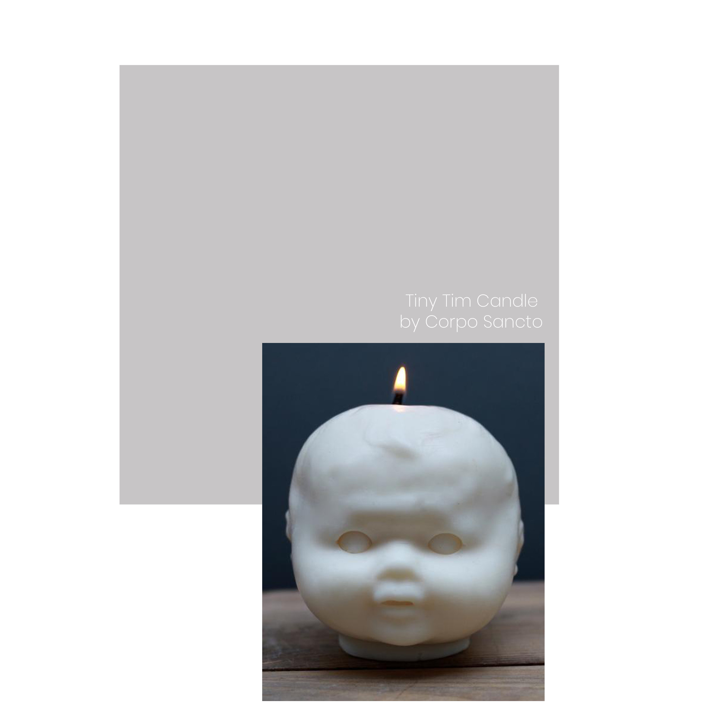 How weirdly creepy is this Tiny Tim candle by Corpo Sancto? We absolutely LOVE it for this very reason. Made from pure rapeseed wax, this dolls head candle makes the perfect gift for that friend who likes it a little strange.  Shop here.