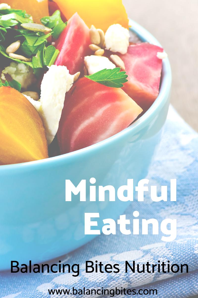 Mindful Eating - Balancing Bites Nutrition.png