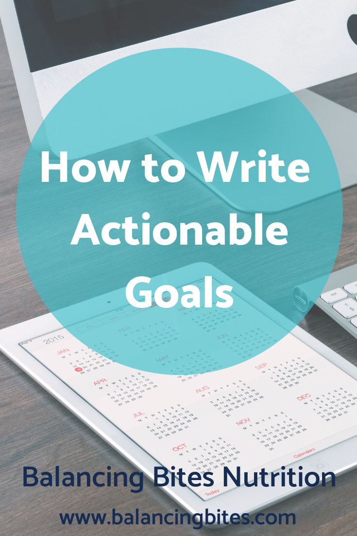 How to Write Actionable Goals - Balancing Bites Nutrition