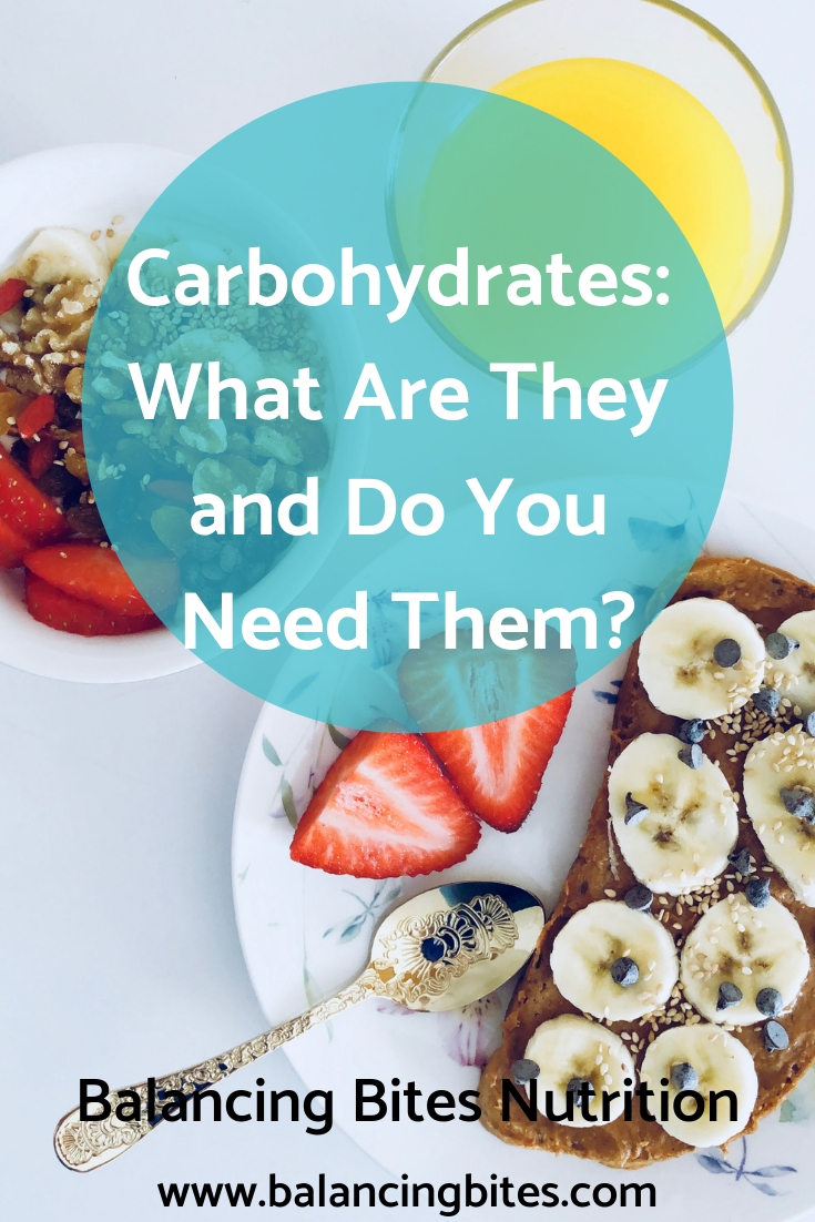 Carbohydrates_ What Are They and Do You Need Them_Balancing Bites Nutrition.jpg