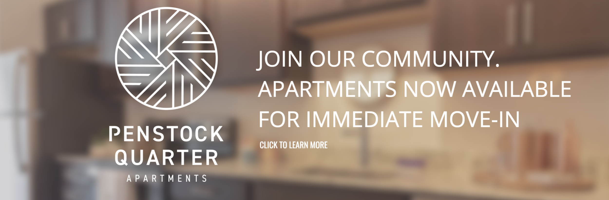 Penstock Quarter - Join Our Community. Apartments Now Available for Immediate Move-In