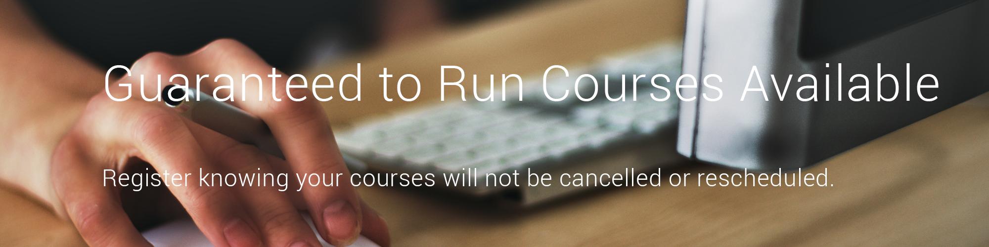 Guaranteed to run courses