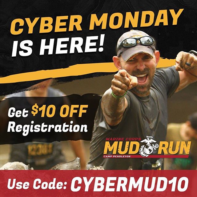 Cyber Monday savings are here! Save $10 Off Registration when Racing to support our Marines! Offer Valid from Monday 11/26 - Midnight 11/28 with this code at checkout: CYBERMUD10