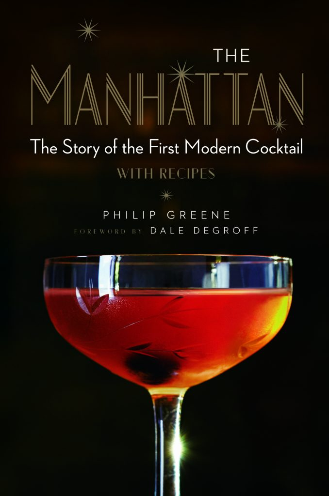 Reprinted with permission from The Manhattan © 2016 by Philip Greene, Sterling Epicure, an imprint of Sterling Publishing Co., Inc. Photography by Max Kelly