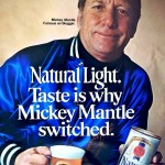 Mickey Mantle for Natural Light, 1980