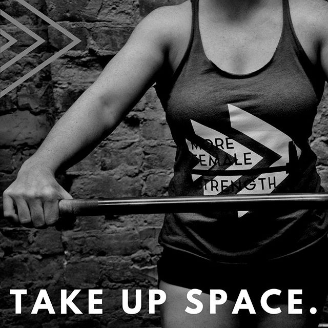Get loud and take up space. * You belong here. #morefemalestrength
