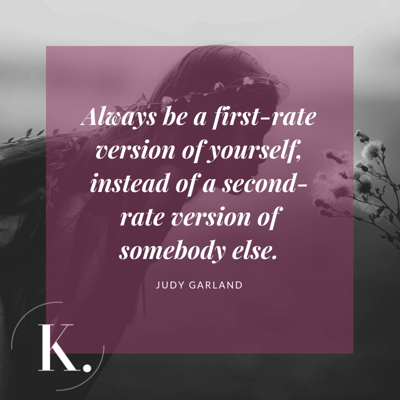 Always be a first-rate version of yourself, instead of a second-rate version of somebody else..png